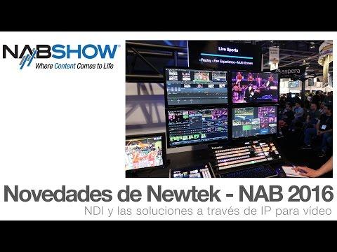 Novedades de Newtek y NDI – NAB 2016
