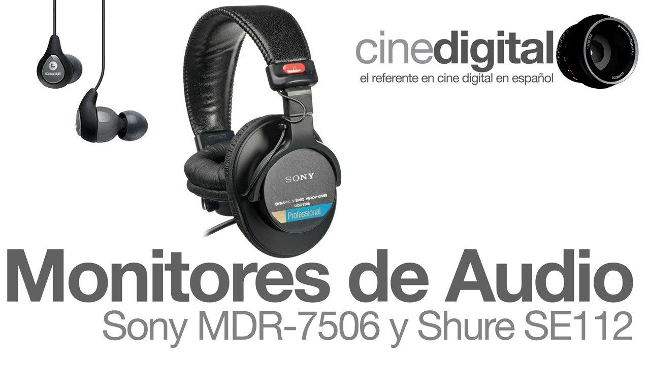 Monitores de Audio en Campo – Sony MDR-7506 y Shure SE112